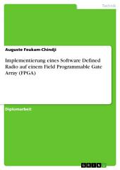 Implementierung eines Software Defined Radio auf einem Field Programmable Gate Array (FPGA)
