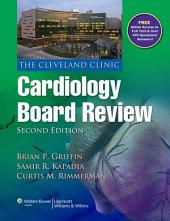 The Cleveland Clinic Cardiology Board Review: Edition 2