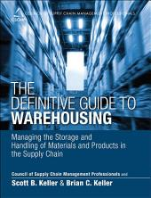 The Definitive Guide to Warehousing: Managing the Storage and Handling of Materials and Products in the Supply Chain
