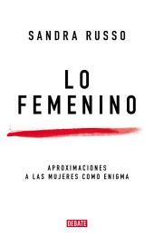 Lo femenino: Aproximaciones a las mujeres como enigma
