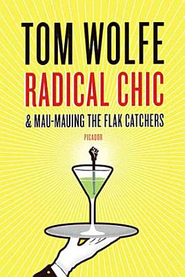 Radical Chic and Mau Mauing the Flak Catchers