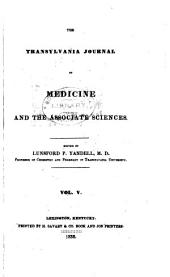 The Transylvania Journal of Medicine, and the Associate Sciences: Volume 5