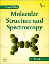 MOLECULAR STRUCTURE AND SPECTROSCOPY: Edition 2