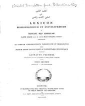 Lexicon bibliographicum et encyclopaedicum a Mustafa ben Abdallach Katib Jelebi, dicto et nomine Haji Khalfa, celebrato compositum: ad codicum Vindobonesium, Parisiensium et Berolinensis, Volume 2