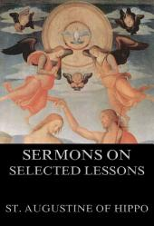 Sermons On Selected Lessons Of The New Testament (Annotated Edition)