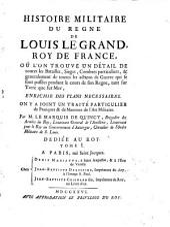 Histoire militaire du règne de Louis-le-Grand, roi de France... enrichie des plans nécessaires. On y a joint un traité particulier de pratiques et de maximes de l'art militaire, par M. le Mis de Quincy,... Tome I [-VII]