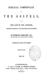Biblical commentary on the Gospels, and on the Acts of the Apostles: adapted expressly for preachers and students