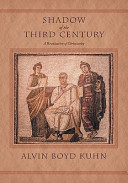 Shadow of the Third Century: A Revaluation of Christianity