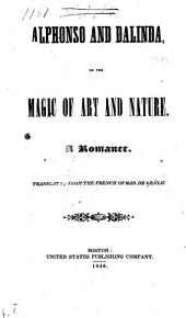 Alphonso and Dalinda, Or, The Magic of Art and Nature: A Romance