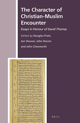 The Character of Christian Muslim Encounter PDF
