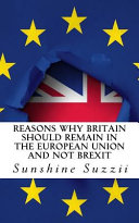 Reasons Why Britain Should Remain in the European Union and Not Brexit