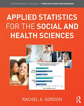 Applied Statistics for the Social and Health Sciences PDF