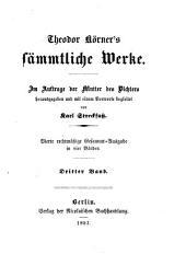 Theodor Korner's sammtliche Werke: 3-4