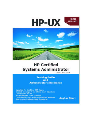 HP UX  HP Certification Systems Administrator  Exam HP0 A01   Training Guide and Administrator s Reference  3rd Edition