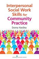 Interpersonal Social Work Skills for Community Practice PDF