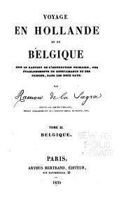Voyage en Hollande et en Belgique ... et des prisons dans les deux pays: Volume2