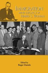 Immigration and the Legacy of Harry S. Truman