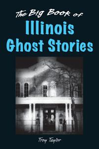 The Big Book of Illinois Ghost Stories Book