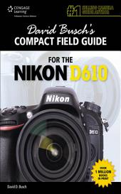 David Busch's Compact Field Guide for the Nikon D610: Part 3100
