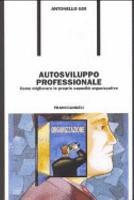 Autosviluppo professionale  Come migliorare le proprie capacit   organizzative PDF