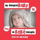 My Bilingual Baby: Mi bebé bilingüe