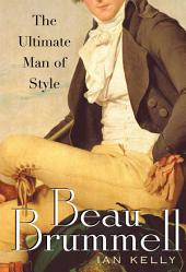 Beau Brummell: The Ultimate Man of Style