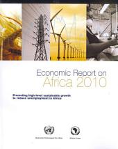 Economic Report on Africa 2010: Promoting High-level Sustainable Growth to Reduce Unemployment in Africa