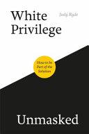 White Privilege Unmasked