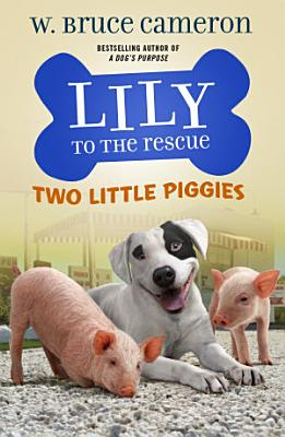 Lily to the Rescue  Two Little Piggies