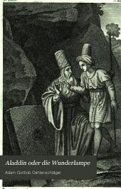 Aladdin, oder: die Wunderlampe: Dramatisches Gedicht, Band 1