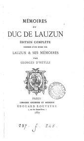 Mémoires. Éd. complète, précédée d'une étude sur Lauzun & ses mémoires, par Georges d'Heylli