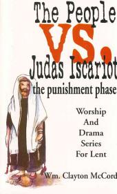 The People Vs. Judas Iscariot: The Punishment Phase