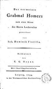 Das vermeinte Grabmal Homers, nach eine Skizze des Herrn Lechevalier gezeichnet von I.D. Fiorillo, erläutert von C.G. Heyne