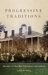 Progressive Traditions: Identity in Cherokee Literature and Culture