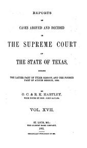 Reports of Cases Argued and Decided in the Supreme Court of the State of Texas: Volume 17