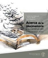 Acerca de la (des)memoria y su construcción en Mesoamérica y Andes