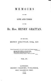 Memoirs of the Life and Times of the Rt. Hon. Henry Grattan: Volume 4