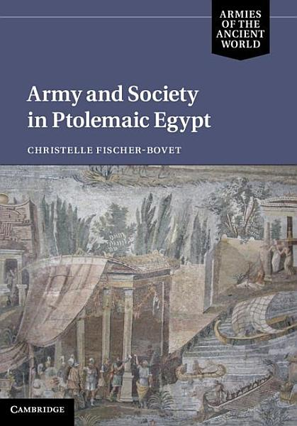 Download Army and Society in Ptolemaic Egypt Book