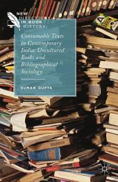 Consumable Texts in Contemporary India: Uncultured Books and Bibliographical Sociology