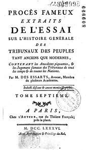 """Procès fameux, extraits de l'Essai sur l'histoire générale des tribunaux des peuples tant anciens que modernes"""""""