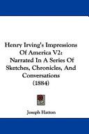 Henry Irving's Impressions of America V2
