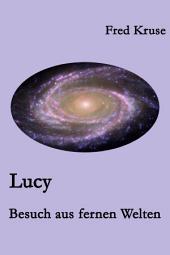 Lucy - Besuch aus fernen Welten (Band 1): Band 1