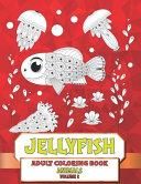 Adult Coloring Book Volume 2   Animals   Jellyfish PDF