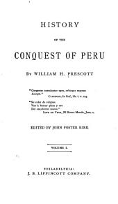 History of the Conquest of Peru: Volume 1