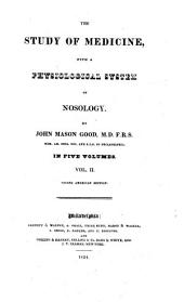 The study of medicine: with a physiological system of nosology, Volume 2