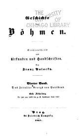 Geschichte von Böhmen: Grösstentheils nach urkunden und handschriften, Band 4