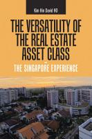 The Versatility of the Real Estate Asset Class   the Singapore Experience PDF
