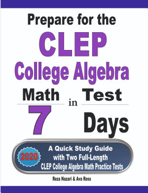 Prepare for the CLEP College Algebra Test in 7 Days