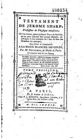 Testament de Jérome Sharp, professeur de physique amusante... pour servir de complément à la Magie blanche dévoilée, par M. Decremps...