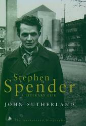 Stephen Spender: A Literary Life
